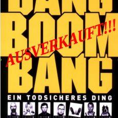 Bang Boom Bang - Ausverkauft