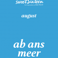 sweetSixteen-Kino August